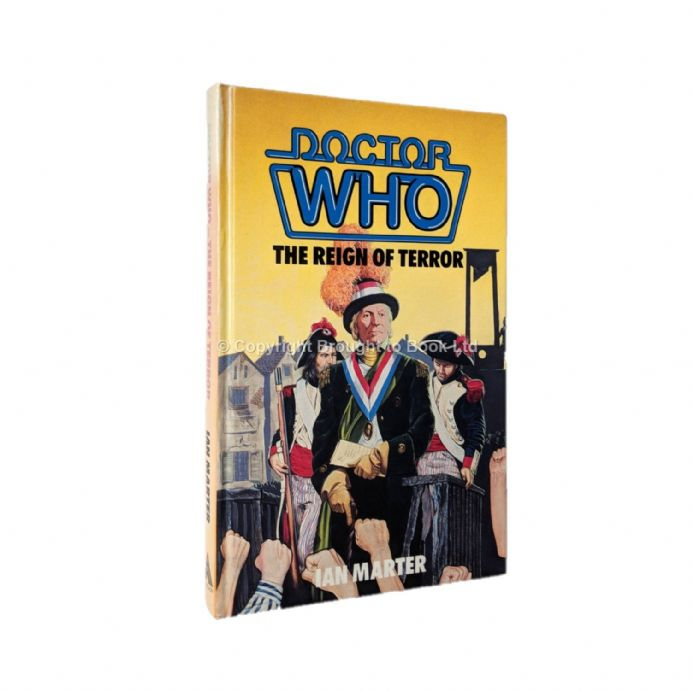 Doctor Who and the Reign of Terror by Ian Marter First Edition Hardback W.H. Allen 1987